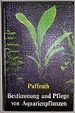 Bestimmung und Pflege von Aquarienpflanzen