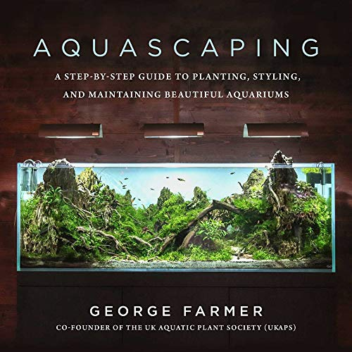 Aquascaping: A Step-by-Step Guide to...